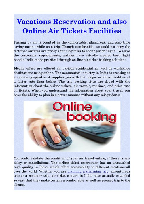 Vacations Reservation and also Online Air Tickets Facilities