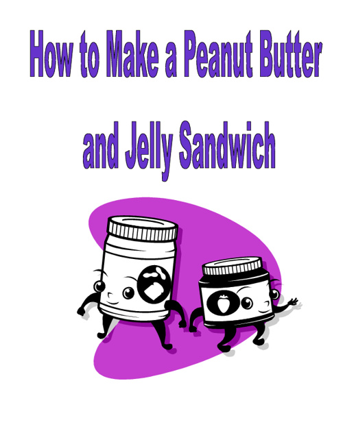 How to Make a Peanut Butter and Jelly Sandwich Presentation