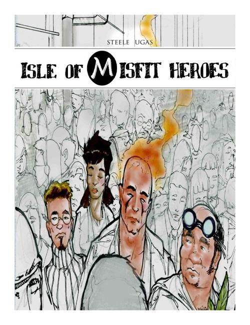 Isle of Misfit Heroes
