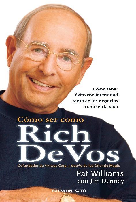 Cómo ser como Rich DeVos