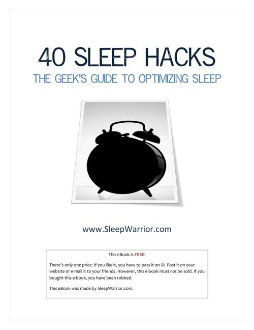 40 SLEEP HACKS - The Geeks Guide to Optimizing Sleep