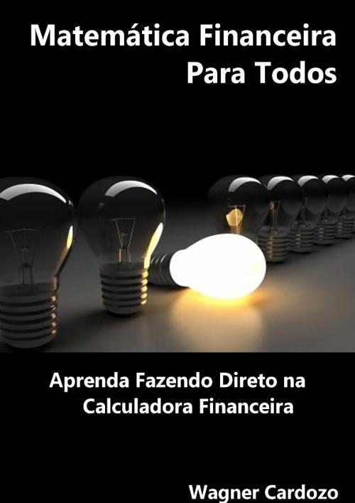 Matemática Financeira Para Todos