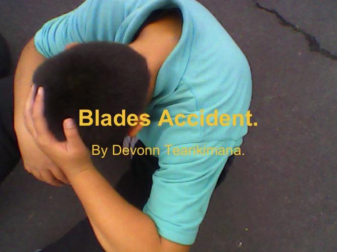 Blade's accidient