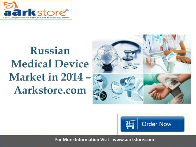Aarkstore - Russian Medical Device Market in 2014