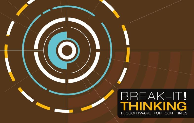 Break It! Thinking
