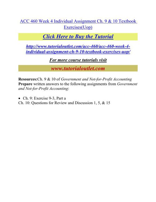 ACC 460 Week 4 Individual Assignment Ch. 9 & 10 Textbook Exercis