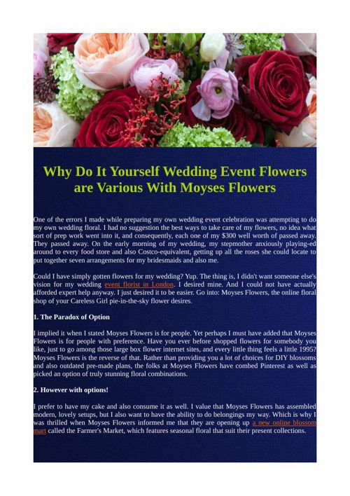 Why Do It Yourself Wedding Event Flowers are Various with Moyses