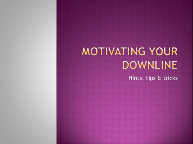Motivating Downline