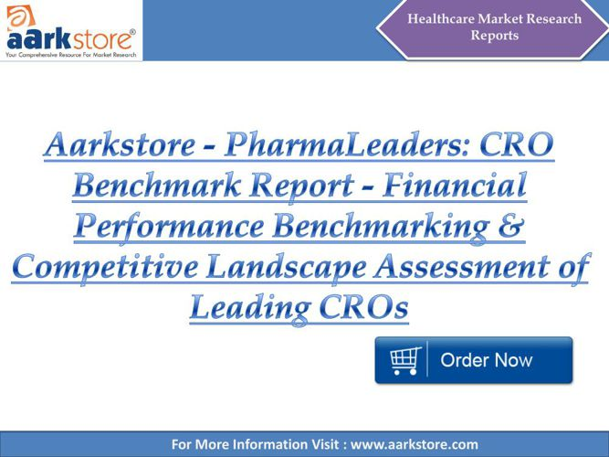 Aarkstore - PharmaLeaders CRO Benchmark Report