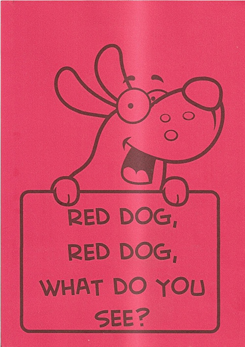 Red Dog, Red Dog, what do you see?