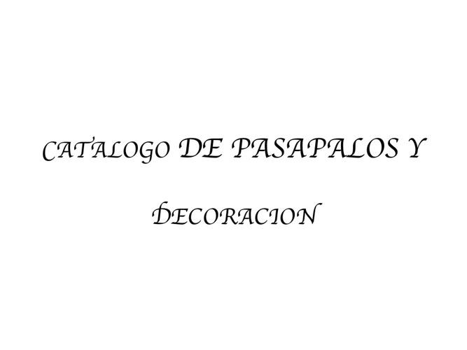 CATALOGO DE PASAPALOS Y DECORACION
