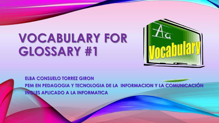 VOCABULARY FOR GLOSSARY
