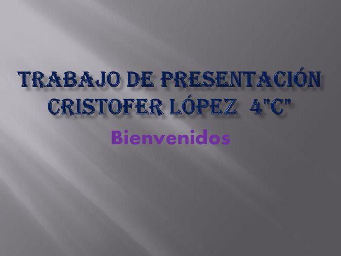Trabajo de presentación cristofer López