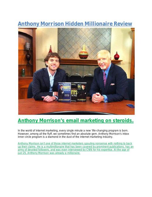 Anthony Morrison is a famous millionaire, internet marketer and