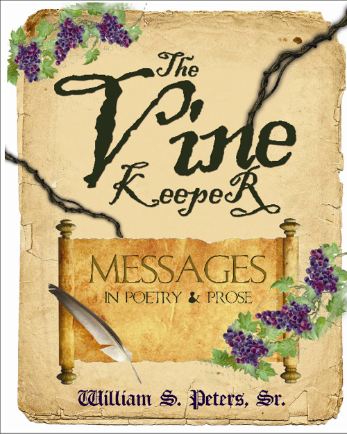 The Vine Keeper . . . messages in Poetry and Prose