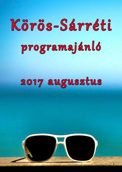 Körös-Sárréti programajánló 2017 augusztus