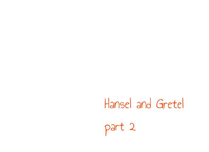 Hansel and Gretel part 2