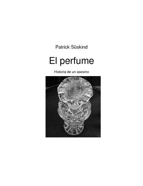 El Perfume - Patrick Suskind