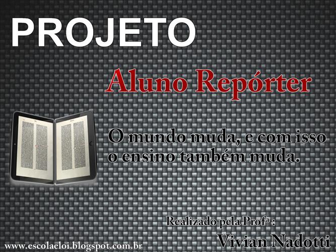 Projeto Aluno Repórter