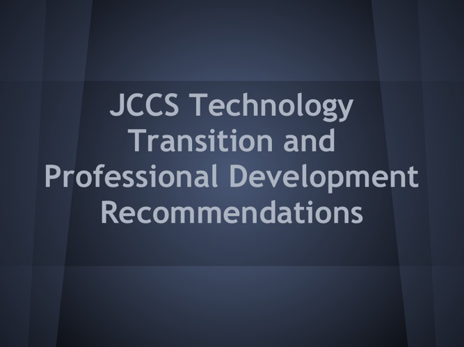 JCCS Tech Transition and Recommendations