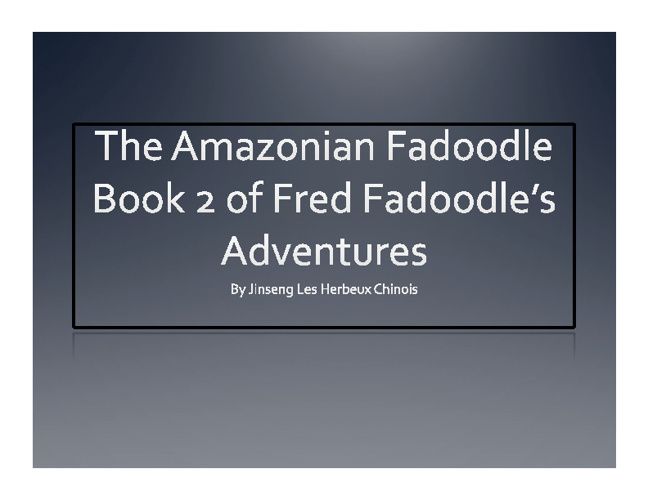 The Adventures of the Amazonian Fadoodle: Fred Fadoodle 2