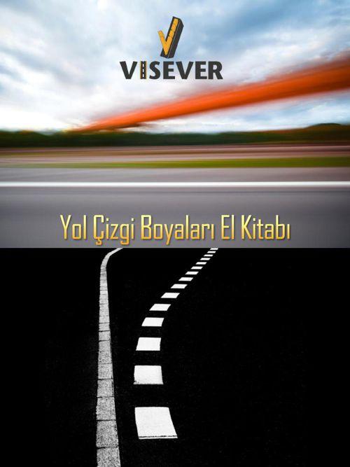 VISEVER - Yol Çizgi Boyaları El Kitabı