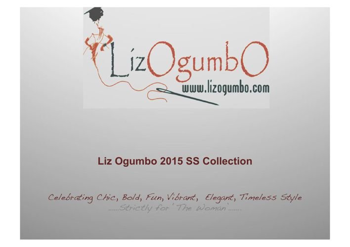 Liz Ogumbo 2015 'BE LADY OH' Collection