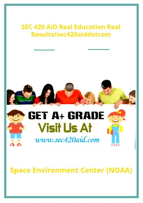 SEC 420 AID Real Education Real Results/sec420aiddotcom