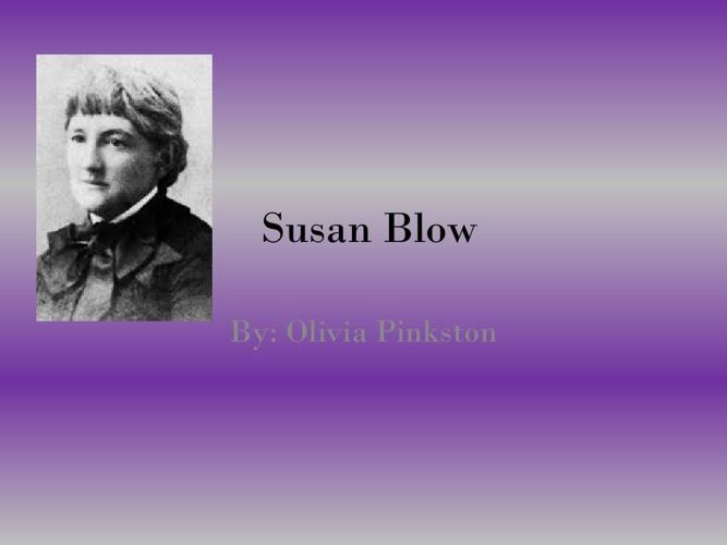 Susan Blow