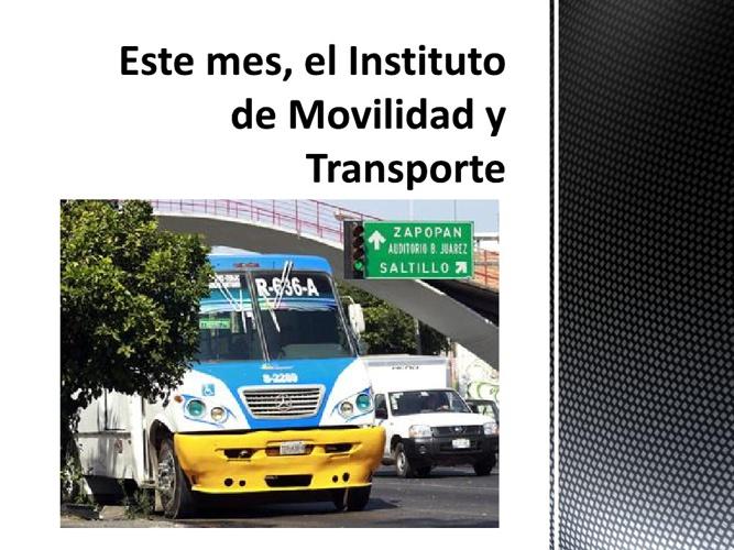 Este mes, el Instituto de Movilidad y Transporte