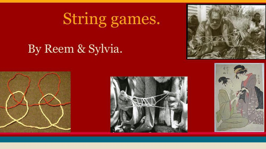Reem and Sylvia's string games
