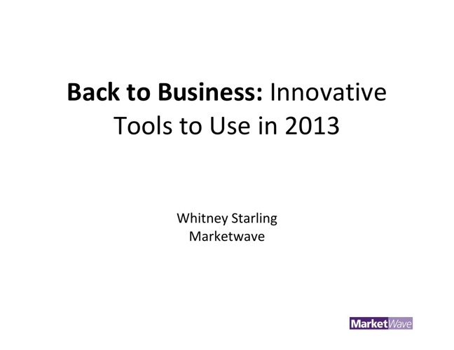 Back to Business: Innovative Business Tools to Use in 2013