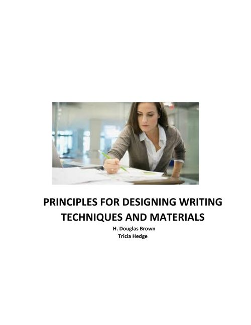 PRINCIPLES FOR DESIGNING WRITING TECHNIQUES