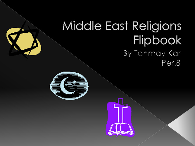 Middle East Religions Compare/Contrast- Tanmay Kar Per.8