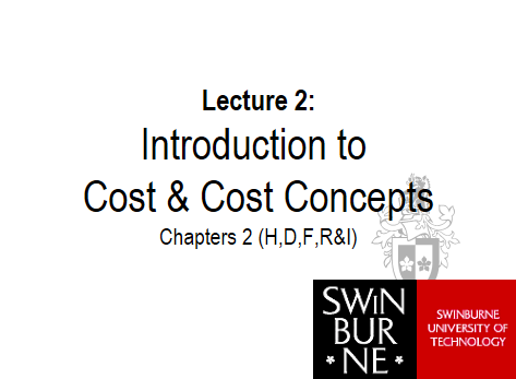 Copy of ACC80008 - Topic 2: Introduction to Cost and Cost Concep