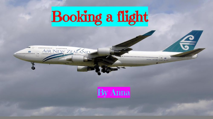 Anna Booking a flight!