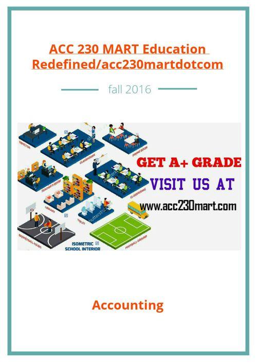 ACC 230 MART Education Redefined/acc230martdotcom