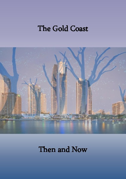 The Gold Coast: Then and Now