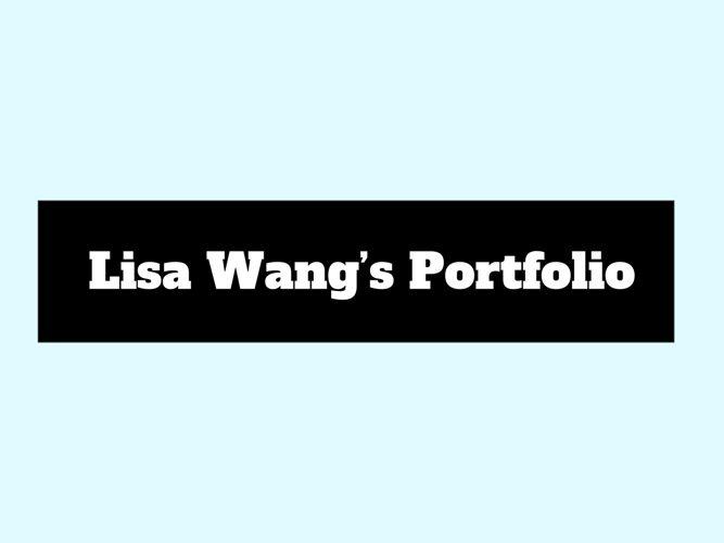 Lisa Wang's Portfolio