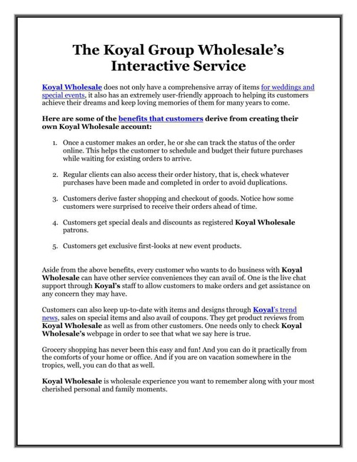The Koyal Group Wholesale's Interactive Service