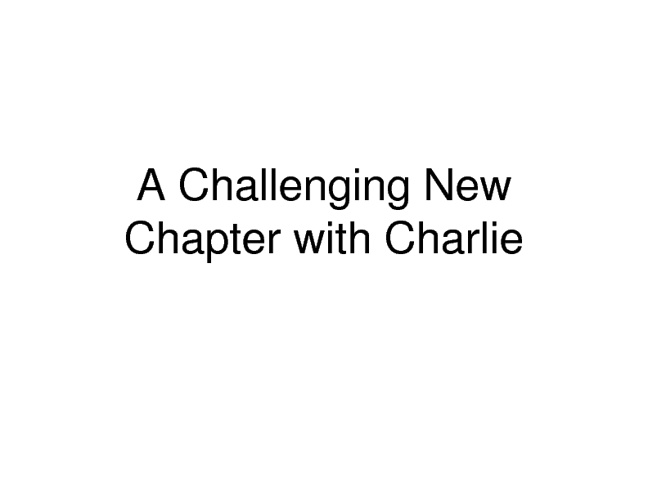 A Challenging New Chapter with Charlie