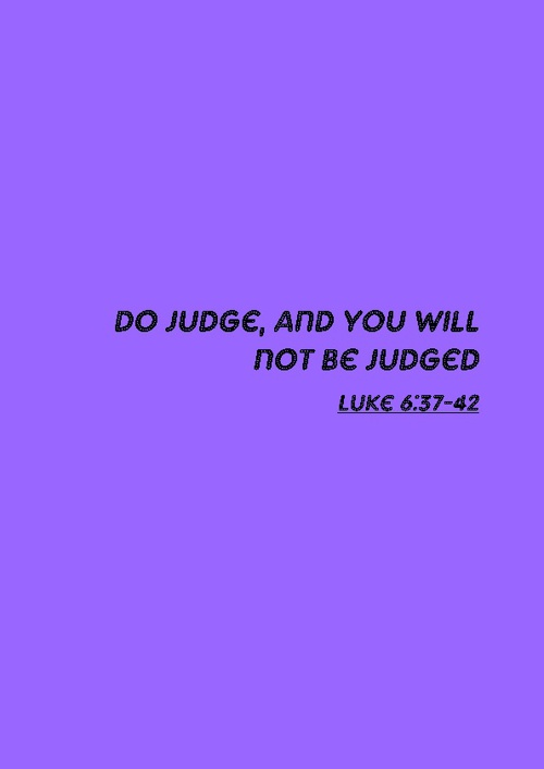 Do Not Judged And You Will Not Be Judged
