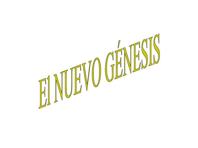 EL nuevo genesis