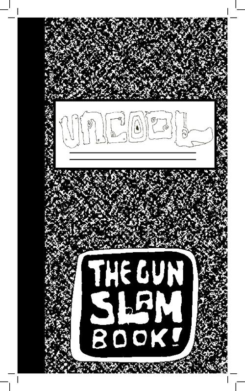 Uncool: The Gun Slam Book!