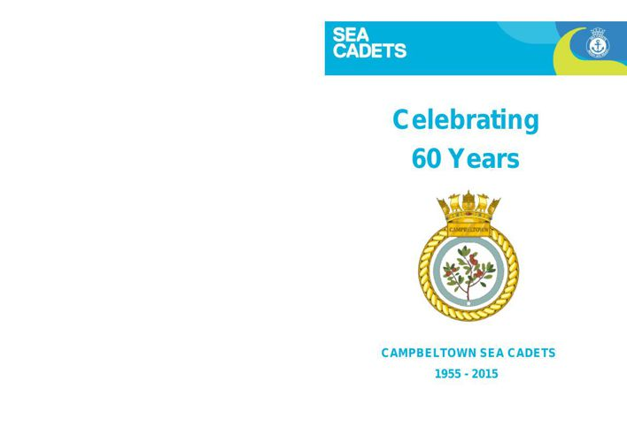 Campbeltown Sea Cadets 60th Anniversary