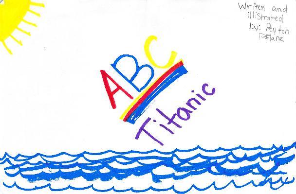 ABC Titanic by Peyton P.