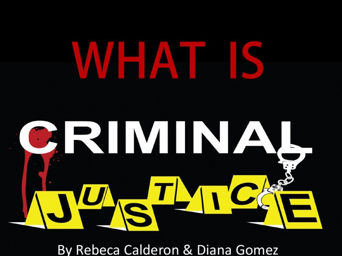What is Criminal Justice?