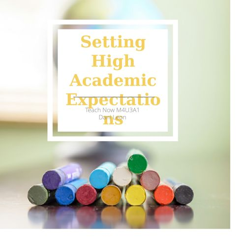 Setting High Academic Expectations By Dani Leon