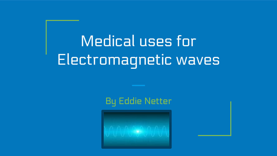 Medical uses for Electromagnetic waves