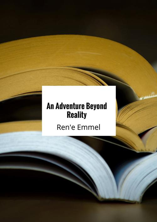 An Adventure Beyond Reality